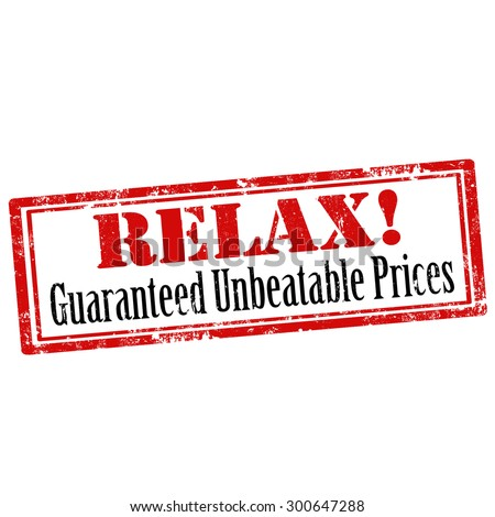 Grunge rubber stamp with text Relax!-Guaranteed Unbeatable Prices,vector illustration - stock vector