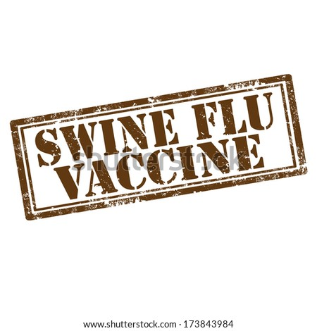 Grunge rubber stamp with text Swine Flu Vaccine,vector illustration - stock vector