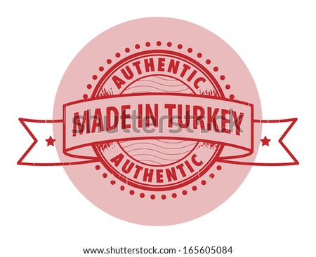 Grunge rubber stamp with the text Authentic, Made in Turkey written inside the stamp, vector illustration - stock vector
