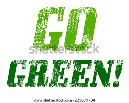 grunge text go green - stock vector