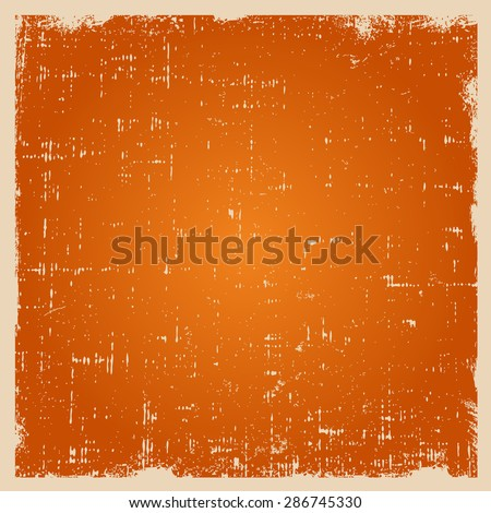 Grunge vector texture with dust and rough edges. Orange gradient background with white border. - stock vector
