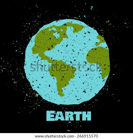 Grungy Earth poster with texture . Vector illustration