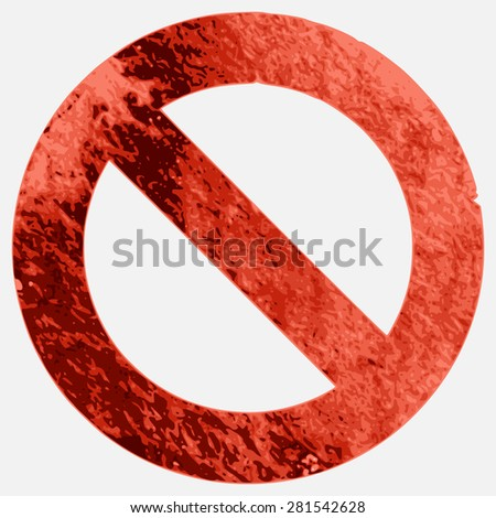 Grungy red Sign NO isolated on white background - stock vector