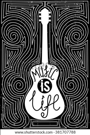Guitar with hand drawn typography poster. Music is life, vector illustration.