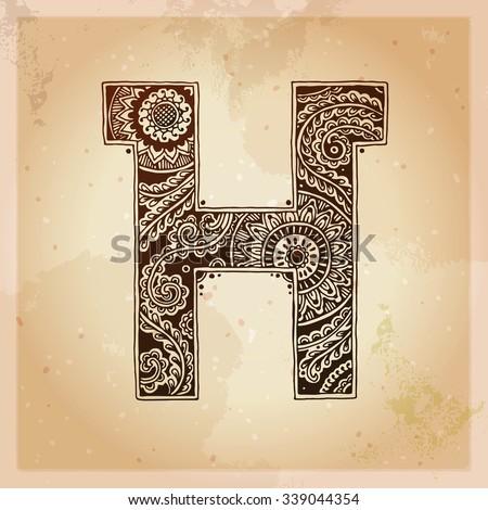 H. Decorative letter. Hand drawn alphabet, ethnic mehndi (henna) style. Vintage background, vector illustration. - stock vector