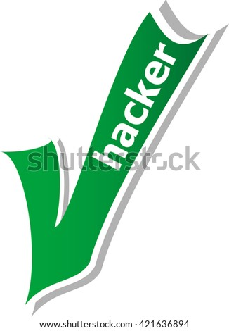 hacker word on green check mark symbol and icon for approved design concept and web graphic on white background. green check mark. vector check mark button. check mark icon - stock vector