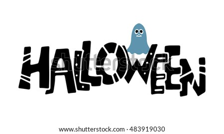Halloween card. Halloween handwritten text. Ghost. Isolated on white background