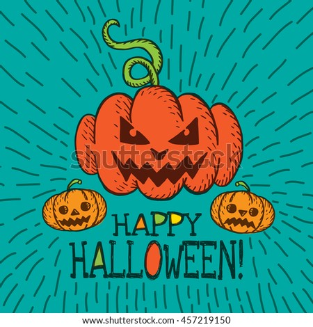 Halloween card with hand drawn pumpkin on turquoise background. Vector hand drawn illustration. - stock vector