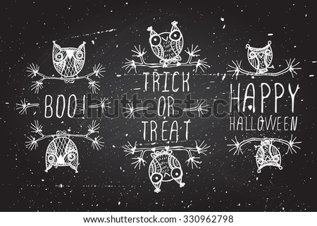 Halloween elements. Hand-sketched typographic element with cute little owls on chalkboard background.  Boo.  Happy halloween. Trick or treat  - stock vector