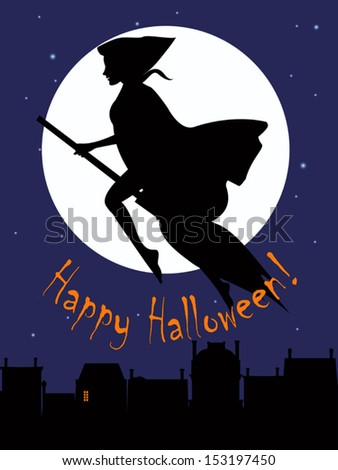Halloween greetings card with a silhouette of a witch flying on a broom across the night sky over a town