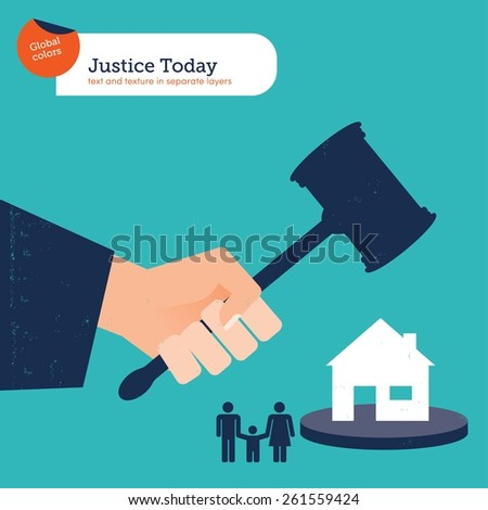 Hammer of justice is going to destroy the house of a family. Vector illustration Eps10 file. Global colors. Text and Texture in separate layers. - stock vector