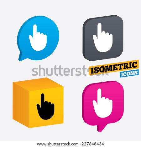 Hand cursor sign icon. Hand pointer symbol. Isometric speech bubbles and cube. Rotated icons with edges. Vector - stock vector