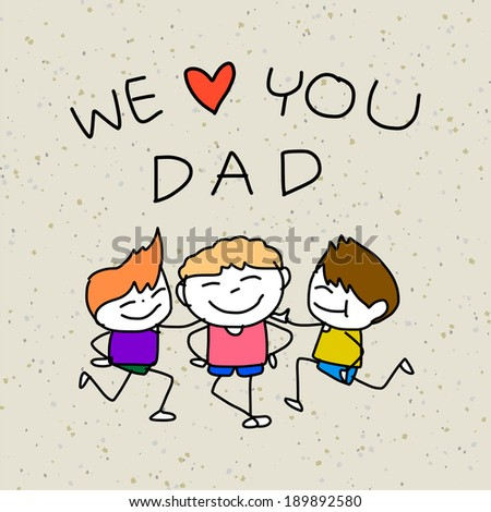 """hand drawing cartoon happy family """"Happy Father's Day"""" - stock vector"""