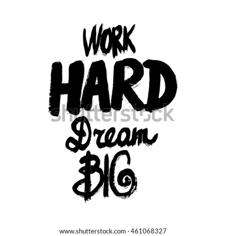 Hand drawing ink lettering vector art, modern brush calligraphy motivational poster with white background.