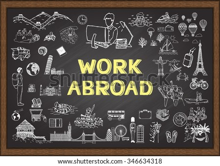 Hand drawn about work abroad on chalkboard - stock vector