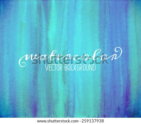 Hand drawn abstract watercolor background in blue and turquoise. - stock vector