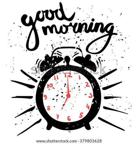 hand-drawn alarm clock isolated on white background, red dial, inscription Good morning, vector illustration - stock vector
