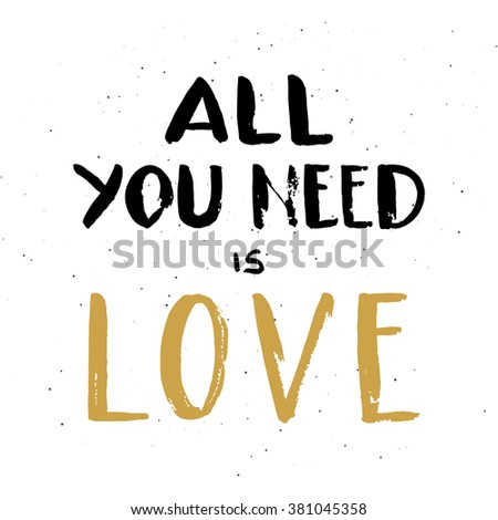 """Hand drawn black and gold lettering """"All you need is love"""" on white background. Vector. Easy to edit - stock vector"""