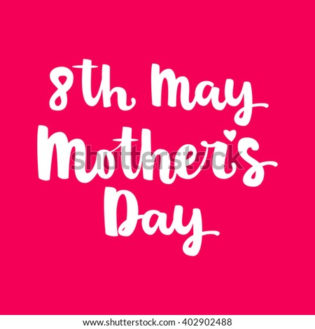 """Hand drawn brush lettering """"8th may Mother's Day"""" isolated white ink on bright pink background. Vector calligraphy for your print and web products: greeting cards, banners, gift tags, advertising. - stock vector"""