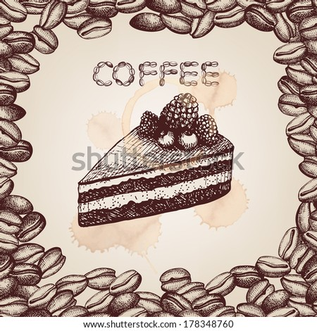 Hand drawn cake illustration on decorative background with coffee beans frame. Vector vintage illustration. - stock vector