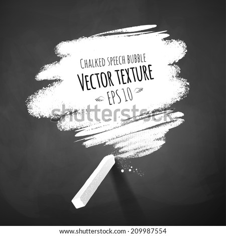 Hand drawn chalked speech bubble on chalkboard background. - stock vector