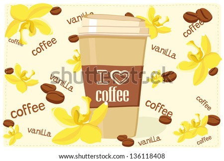 Hand drawn coffee to go cup with coffee beans, vanilla flowers, spices and hand drawn text lettering. All elements are separate. Vector Illustration. EPS 10 - stock vector