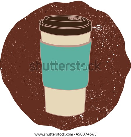 Hand drawn disposable paper cup with a cozy. Coffee to-go cup on the brown grunge background. Coffee shop label or logo concept. Vector illustration.