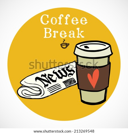 Hand drawn doodle coffee break icon isolated on bright yellow circle. Morning newspaper and cup of coffee to go. - stock vector