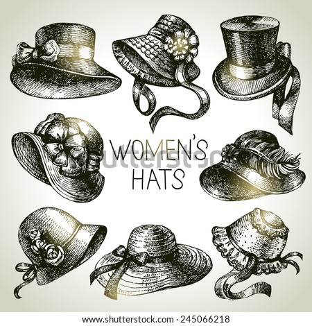 Hand drawn elegant vintage ladies set. Sketch women hats. Retro fashion vector illustration - stock vector