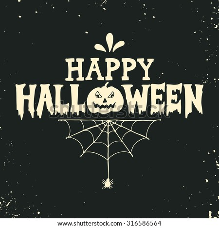 Hand drawn Happy Halloween lettering with a pumpkin and spider web on grunge background. This illustration can be used as a greeting card, poster or print. - stock vector