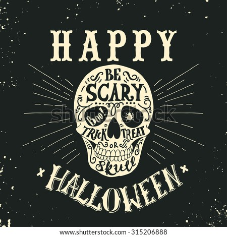 Hand drawn Happy Halloween lettering with a skull. Trick or treat, be scary, boo. This illustration can be used as a greeting card, poster or print. - stock vector