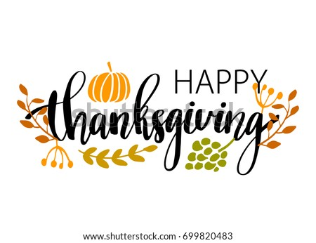 "Hand drawn Happy Thanksgiving typography poster. Celebration quote ""Happy Thanksgiving"" with berries and leaves for Thanksgiving postcard, icon or badge. Vector calligraphy lettering holiday quote"