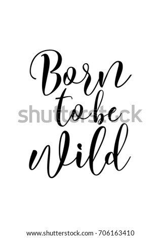 Hand drawn holiday lettering. Ink illustration. Modern brush calligraphy. Isolated on white background. Born to be wild.