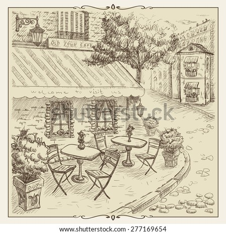 Hand drawn illustration, street cafe in old town, vintage style