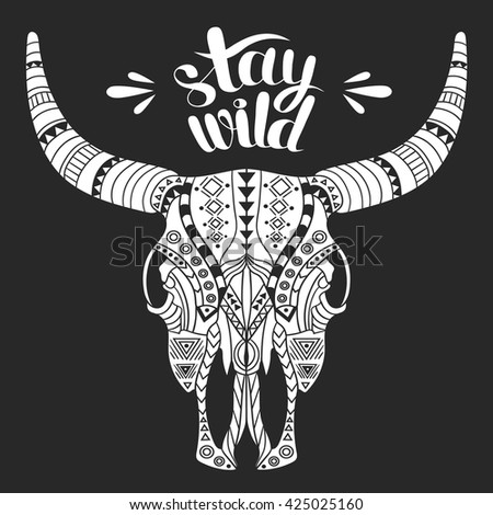 Hand drawn illustration with animal skull and lettering. Sketch background vector. Doodle backdrop Stay wild. Black and white poster design and motivational concept - stock vector