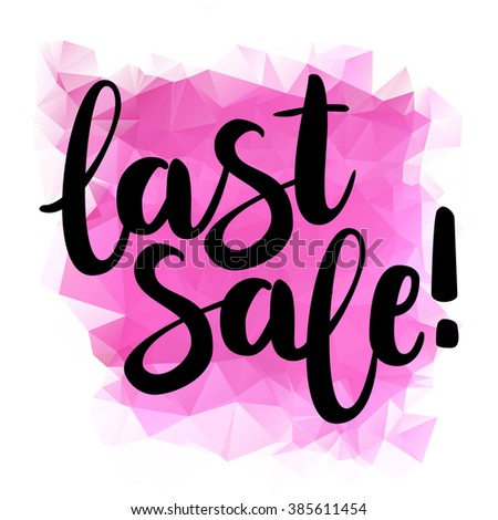"""Hand drawn ink brush lettering """"last sale"""" on pink triangle background. Vector, easy to edit - stock vector"""