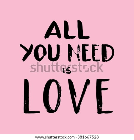"""Hand drawn lettering """"All you need is love"""" on light pink background. Vector. Easy to edit - stock vector"""