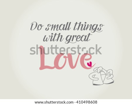 Hand drawn lettering Do small things with great love - stock vector