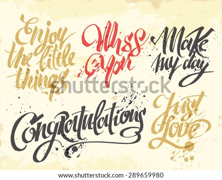 Hand-drawn lettering for card. Enjoy the little things. Miss you. Make my day. Congratulations. Just love. - stock vector