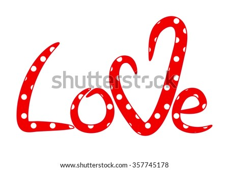Hand drawn lettering Love, handwritten typographic poster decorated polka dots. Vector illustration. - stock vector