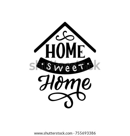 Hand Drawn Lettering Phrase Home Sweet For Card Print Textile Poster