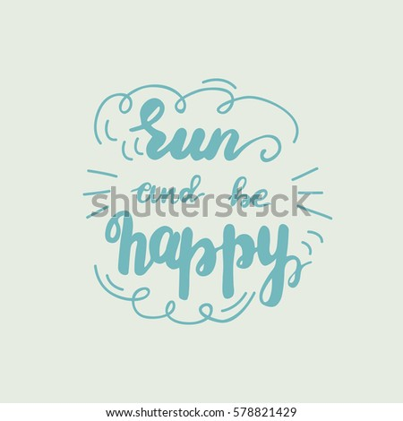 Hand drawn lettering run be happy stock photo photo vector hand drawn lettering run and be happy in a square frame vector illustration publicscrutiny Choice Image