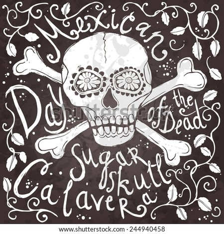hand drawn mexican sugar skull with handwriting text and floral ornament on the background - stock vector