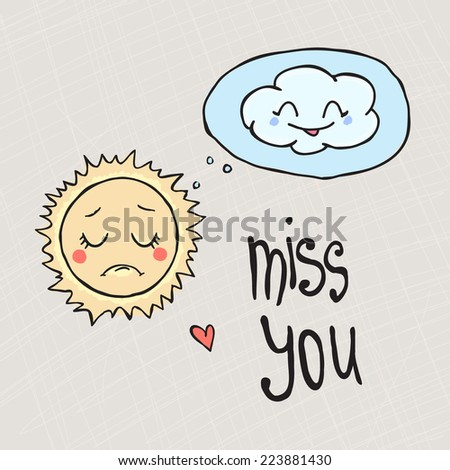 Hand drawn miss you card with sun and cloud - stock vector