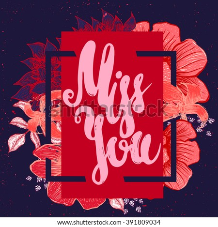 Hand drawn miss you card with vintage flowers. Miss you vector illustration creative design - stock vector