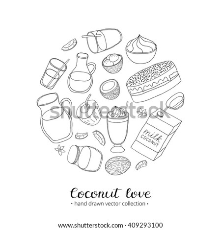 Hand drawn outline coconut oil, milk, ice cream, cake, water, cocos in circle shape. Lettering.