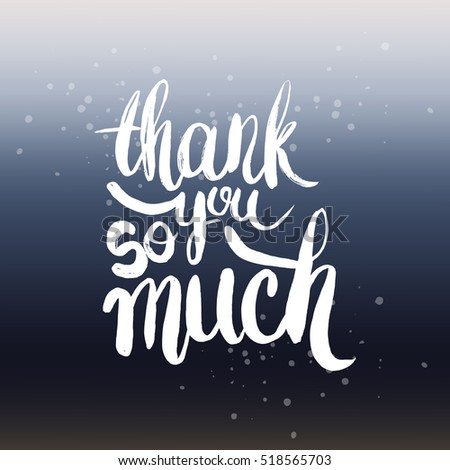 Hand drawn phrase thank you so much lettering design for posters t shirts