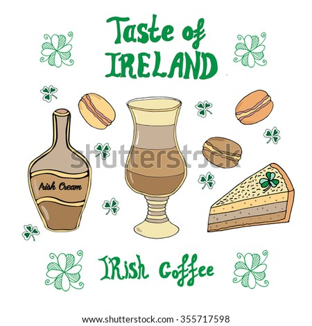 Hand drawn poster with lettering Taste of Ireland decorated with cup of coffee, bottle of Irish cream liqueur, sweet macaroon and cheesecake, clover. Vector stock illustration.  - stock vector