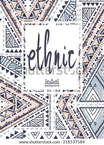 Hand drawn print, ethnic pattern. Navajo vector template. Graphic tribal concept. Wallpaper print with font. Trend geometric fashion frame. Tribal background, ethnic card - stock vector