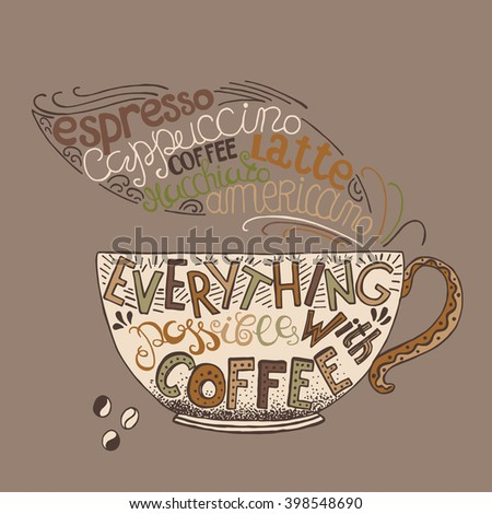 Hand  drawn quote - Everything possible with coffee. Can use for design cafe menu, handbags, T-shirts.